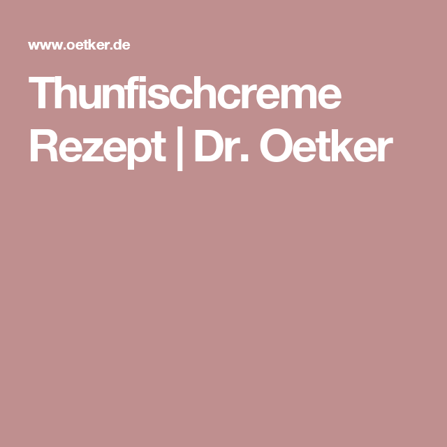 Thunfischcreme   Rezept   Dr. Oetker