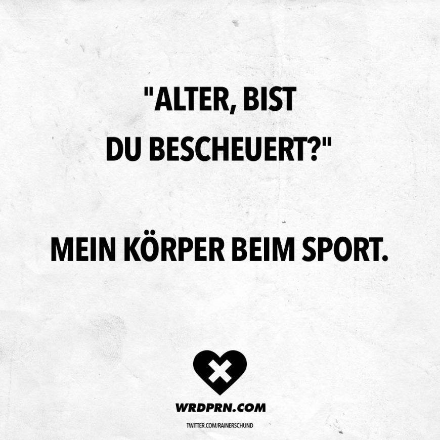 Visual Statements Alter Bist Du Bescheuert Mein Korper Beim Sport Spruche
