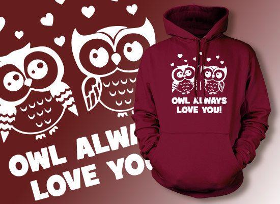 Owl Hoodie Owl Sweater Love Hoodie Wedding Hoodie Owl Always Love You Hoodie Funny Hoodie Wedding Sweater Love Sweater Mens Ladies UniSex rOs14jr1
