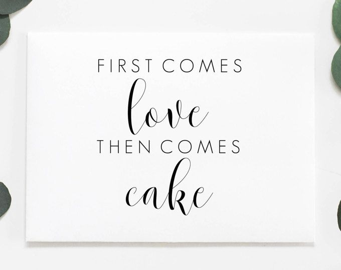First Comes Love Then Comes Cake Printable Wedding Cake Sign