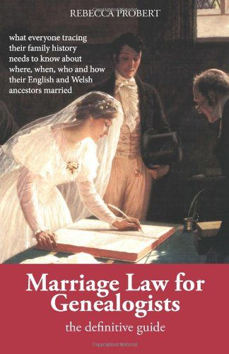 Marriage Law for Genealogists: The Definitive Guide ...what everyone tracing their family history needs to know about where, when, who and how their English and Welsh ancestors married by Rebecca Probert http://www.amazon.com/dp/0956384714/ref=cm_sw_r_pi_dp_LQVXub0BYXD2R