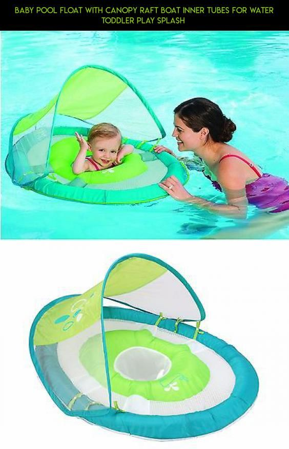 Baby Pool Float With Canopy Raft Boat Inner Tubes For Water Toddler Play Splash Technology