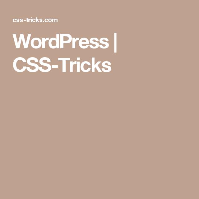 WordPress | CSS-Tricks