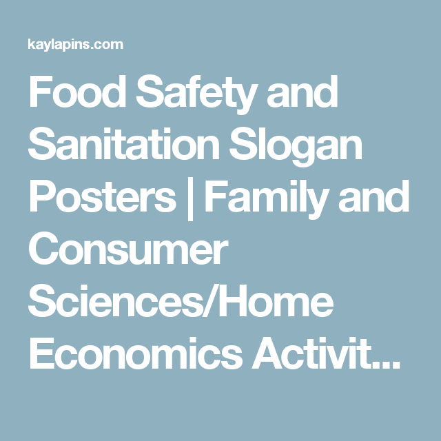 Food Safety And Sanitation Slogan Posters Family And Consumer Sciences Home Economics Acti Food Safety And Sanitation Family And Consumer Science Food Safety