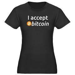I Accept Bitcoin shirts and other stuff. :)
