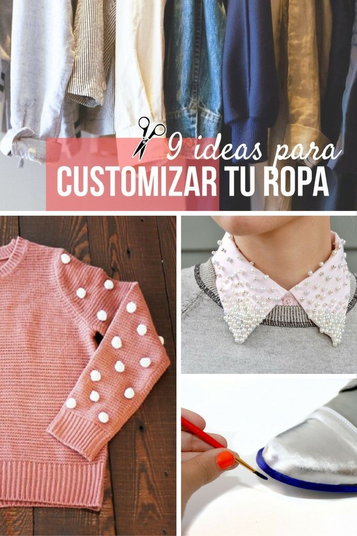 9 ideas para customizar ropa ➜ Dale un poco de aire fresco a tu ...