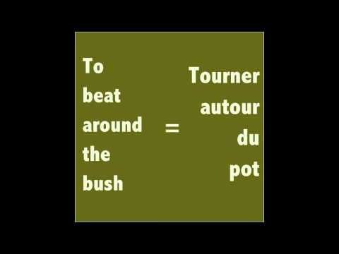 """How to say """"to beat around the bush"""" in French"""