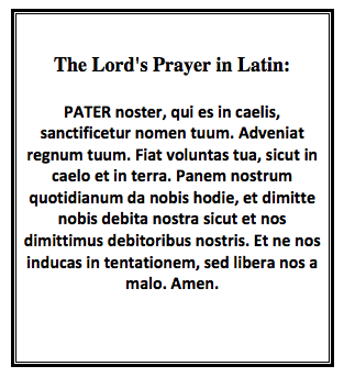 8c83ecf2b4237 The Lord's Prayer in Latin: Had to be memorized and recited before ...