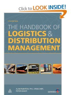 The Handbook Of Logistics And Distribution Management By Alan Rushton 56 78 Publication November 6 2012 Author Alan Rushton Logistics Management Ebooks