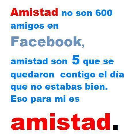 Amistad No Son 600 Amigos En Facebook Frases De Amistad