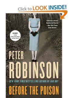 Before The Poison A Novel By Peter Robinson 10 19 Author Peter Robinson Publisher William Morrow Paperbacks Re Peter Robinson Book Worth Reading Novels