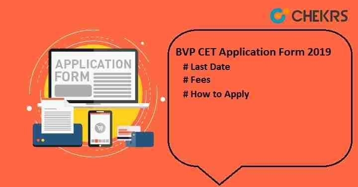 BVP CET 2019 Check Now !!! Application form, College