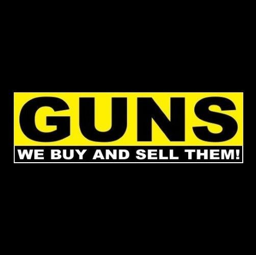 Details About Guns We Buy And Sell Them Gun Shop Sticker Sign
