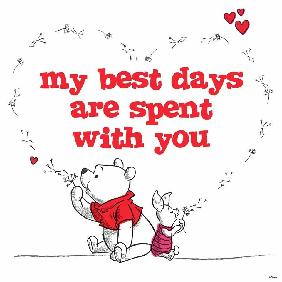 My best days are spent with you   Winnie the Pooh   Pinterest ...