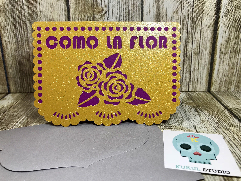 Como la Flor. Papel Picado. Greeting Card. Spanish Card