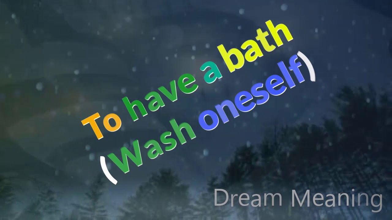 Dream About : To have a bath Wash oneself | Dream meanings ...