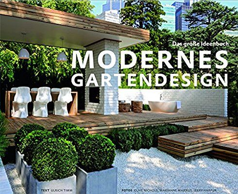 Gartendesign  Modernes Gartendesign - Das große Ideenbuch (Garten- und ...