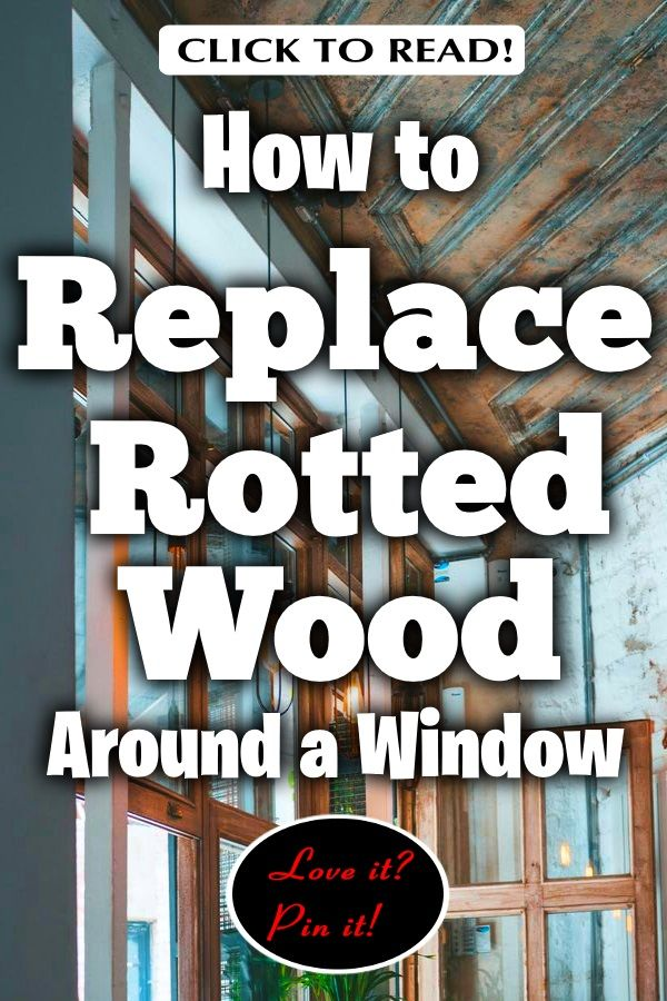 How To Replace Rotted Wood Around A Window 11 Simple