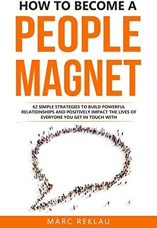 EPub How to Become a People Magnet 62 Simple Strategies to Build Powerful Relationships and Positiv