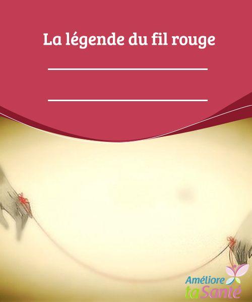 La Legende Du Fil Rouge Ameliore Ta Sante Fil Rouge Rouge Legende