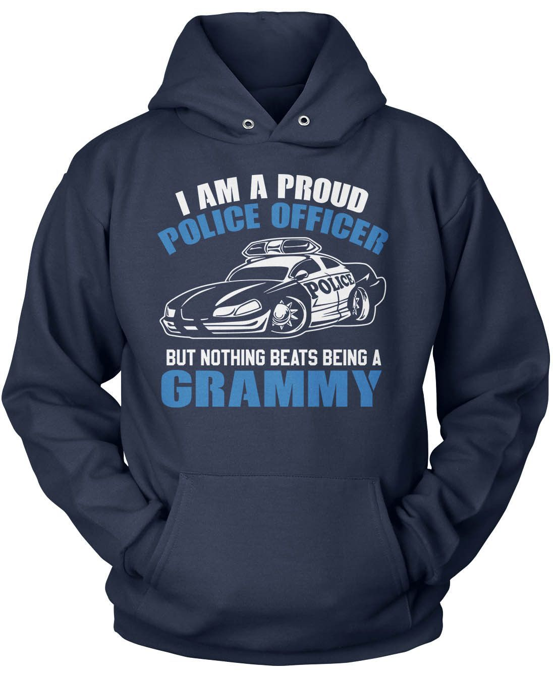 Proud Police Officer - Nothing Beats Being a Grammy