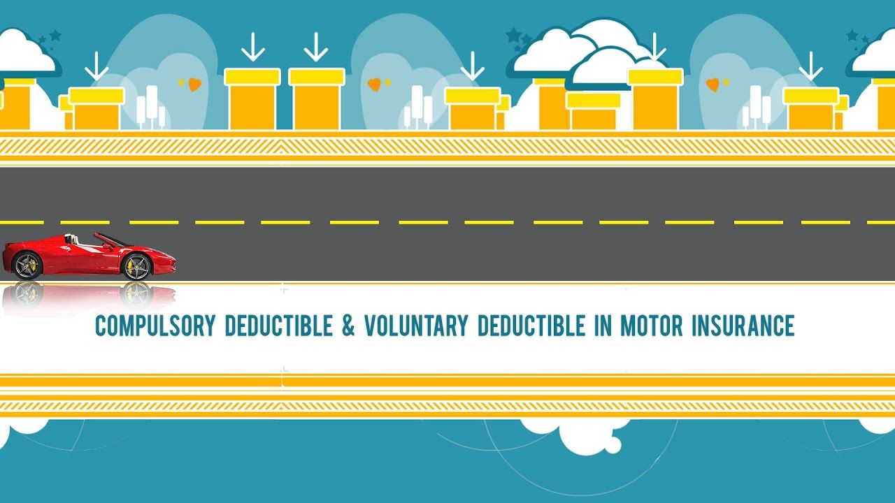 Compulsory deductible and voluntary deductible in car ...