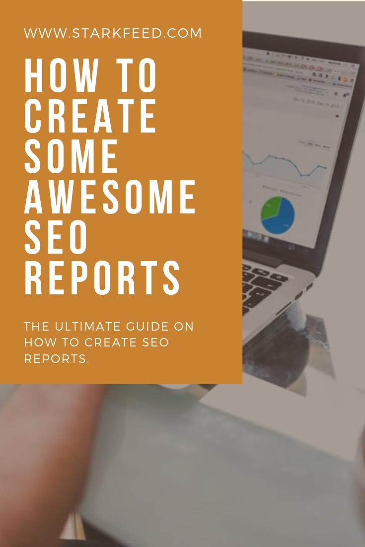 How To Create Some Awesome Seo Reports Social Media Optimization Seo Search Engine Optimization Seo