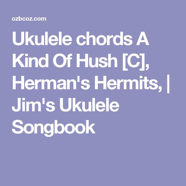 Ukulele chords A Kind Of Hush [C], Herman\'s Hermits, | Jim\'s Ukulele ...