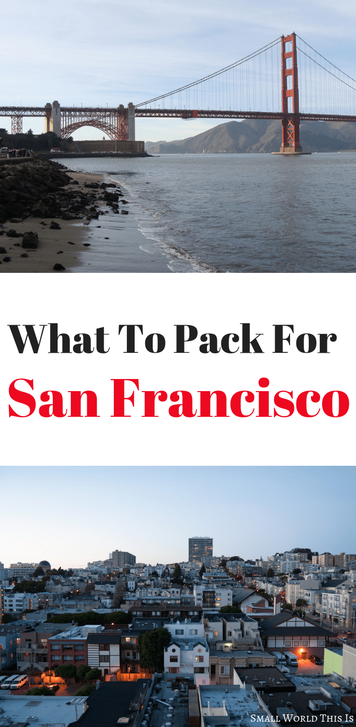 the complete san francisco packing list | traveling tips