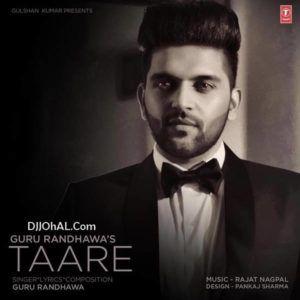 Download Taare Mp3 Song Singer Guru Randhawa Music Rajat Nagpal Djdosanjh Com Latest Movie Songs Mp3 Song Songs