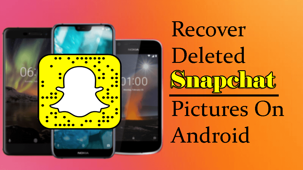 3 Effective Ways To Recover Deleted Snapchat Pictures On Android Snapchat Picture Snapchat Memories Snapchat