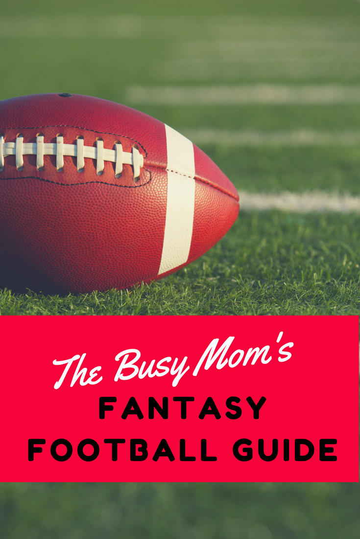 Are You Ready For Fantasy Football This Season This Is The Busy Mom S Guide To Fantasy Football Check Out Our Blog Post For Tips And Fantasy Football Football Fantasy Football Guide