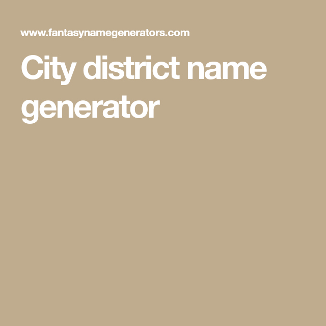 City district name generator | 5th Edition | Name generator, Craft