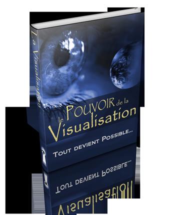 Le Pouvoir de la Visualisation - Tout devient possible !