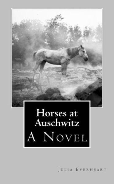 Horses at Auschwitz