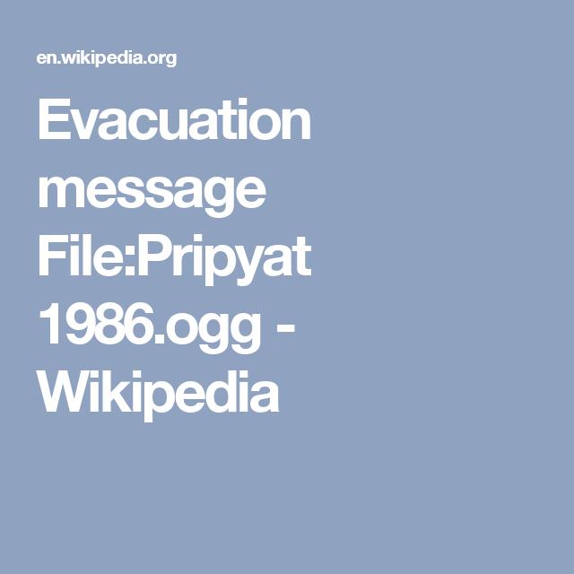Evacuation Message File:Pripyat 1986.ogg