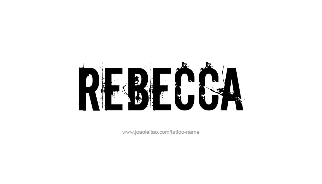 Rebecca Name Tattoo Designs | Name tattoo designs Name ...