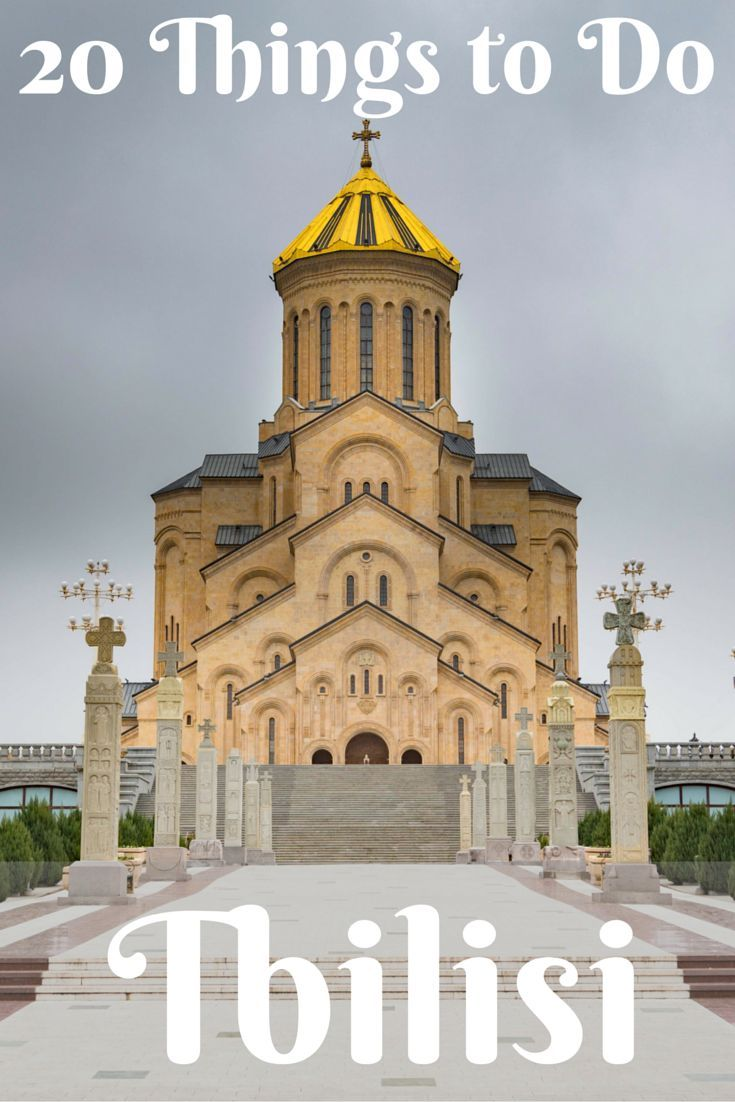 20 Things To See And Do In Tbilisi Georgia Georgia Travel Guide Georgia Travel Europe Travel