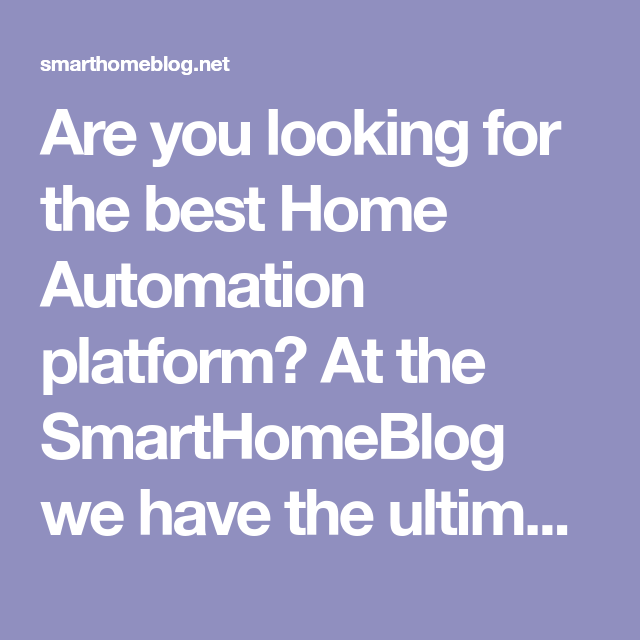 OpenHab vs Home Assistant vs Domoticz - Best Open Source Home
