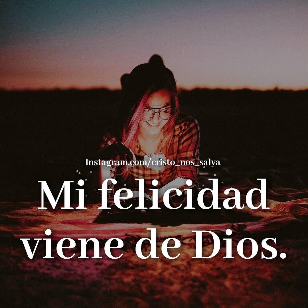 Mi felicidad viene de Dios.    #cristonossalva