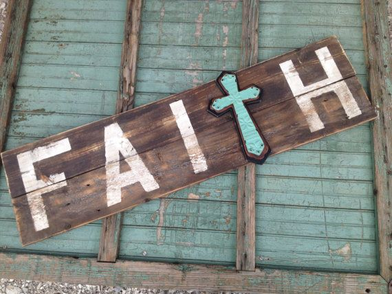 Faith rustic wood sign--I have this cross too!! I am totally doing this!