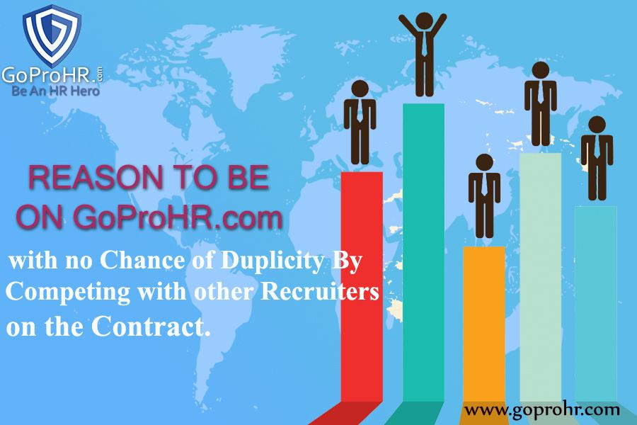 BETTER REACH  Now don't be limited with respect to your location. Get yourself register to GoProHR.com, enlist yourself, verify yourself, get access to 1000 of recruitment with hundreds of companies or reach to hundreds of high experienced recruiters.