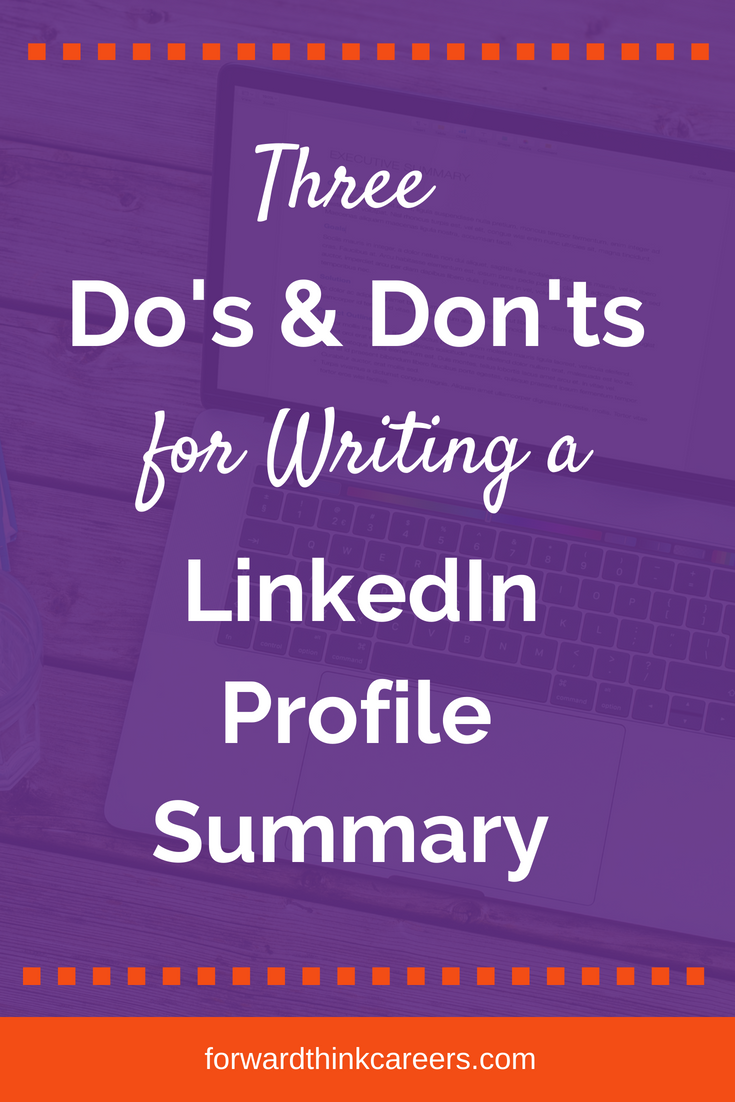 3 Do's and Don'ts for Writing a LinkedIn Profile Summary