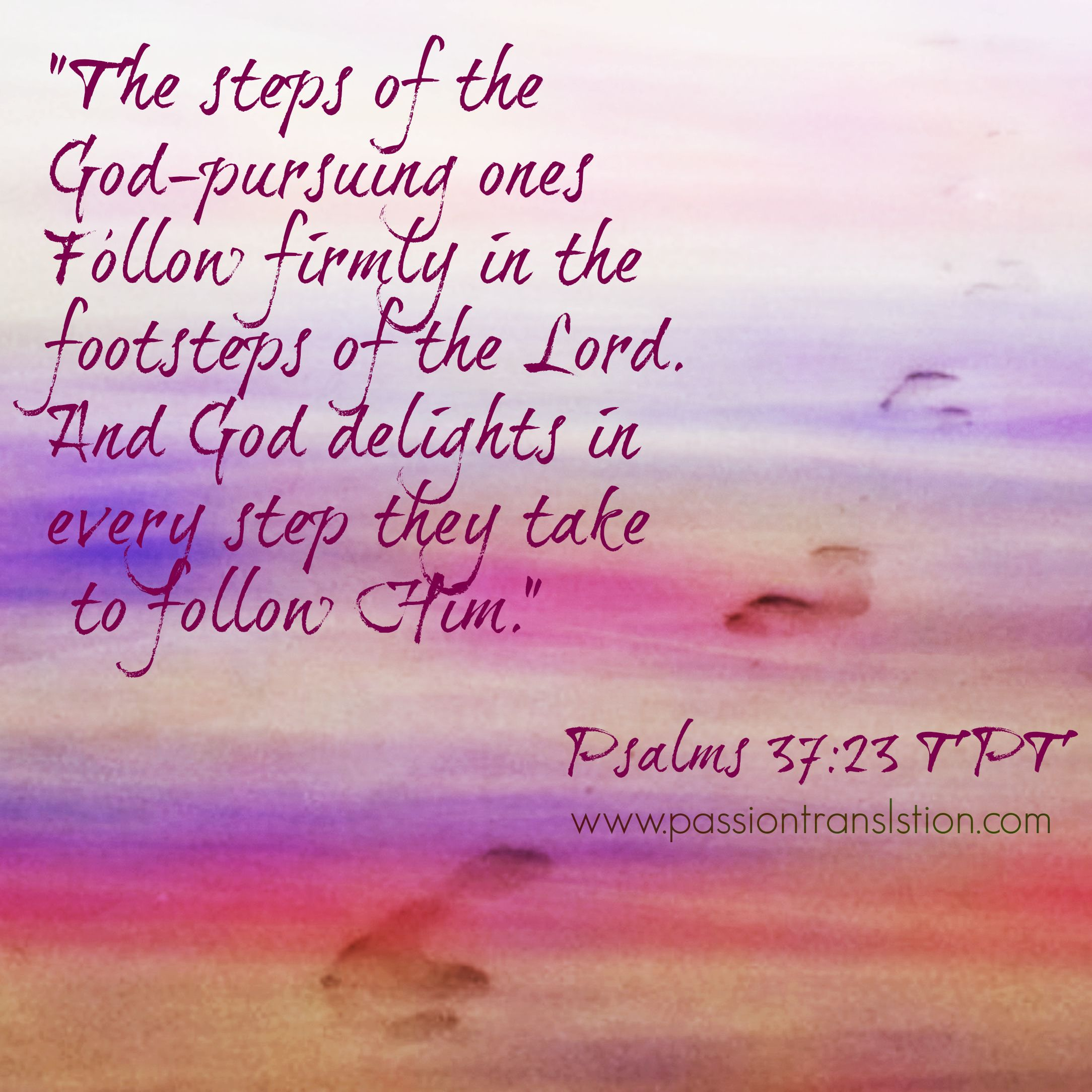 Daily Bible Quotes Text: Psalms 37:25 The Passion Translation
