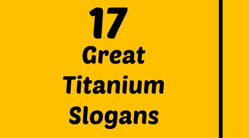 Titanium Slogans Element Slogans Pinterest Slogan