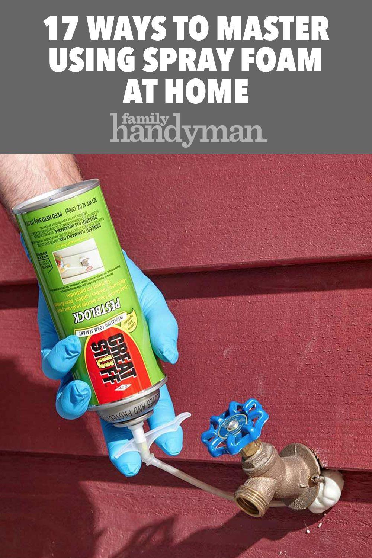 17 Ways To Master Using Spray Foam At Home Spray Foam Foam Expanding Foam Insulation