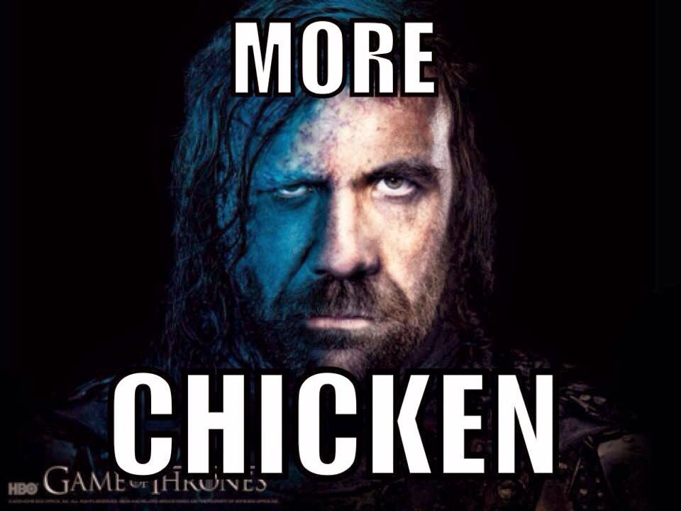 29bf3c515193f976943736fbfb9d2ba6 more chicken sandor clegane, the hound, game of thrones game of