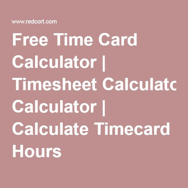Free Time Card Calculator | Timesheet Calculator | Calculate
