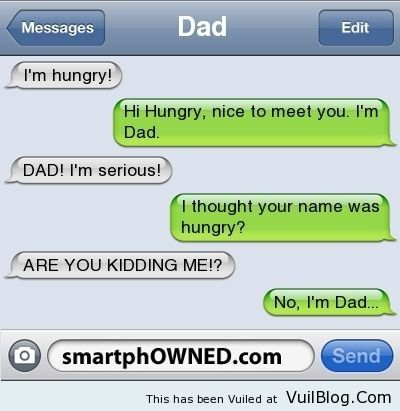 """I'm Hungry - Ha, Ha! I say this to my children when they say """" I'm Hungry """" and yes I will text them this phrase if I ever get a text from them when they are older."""