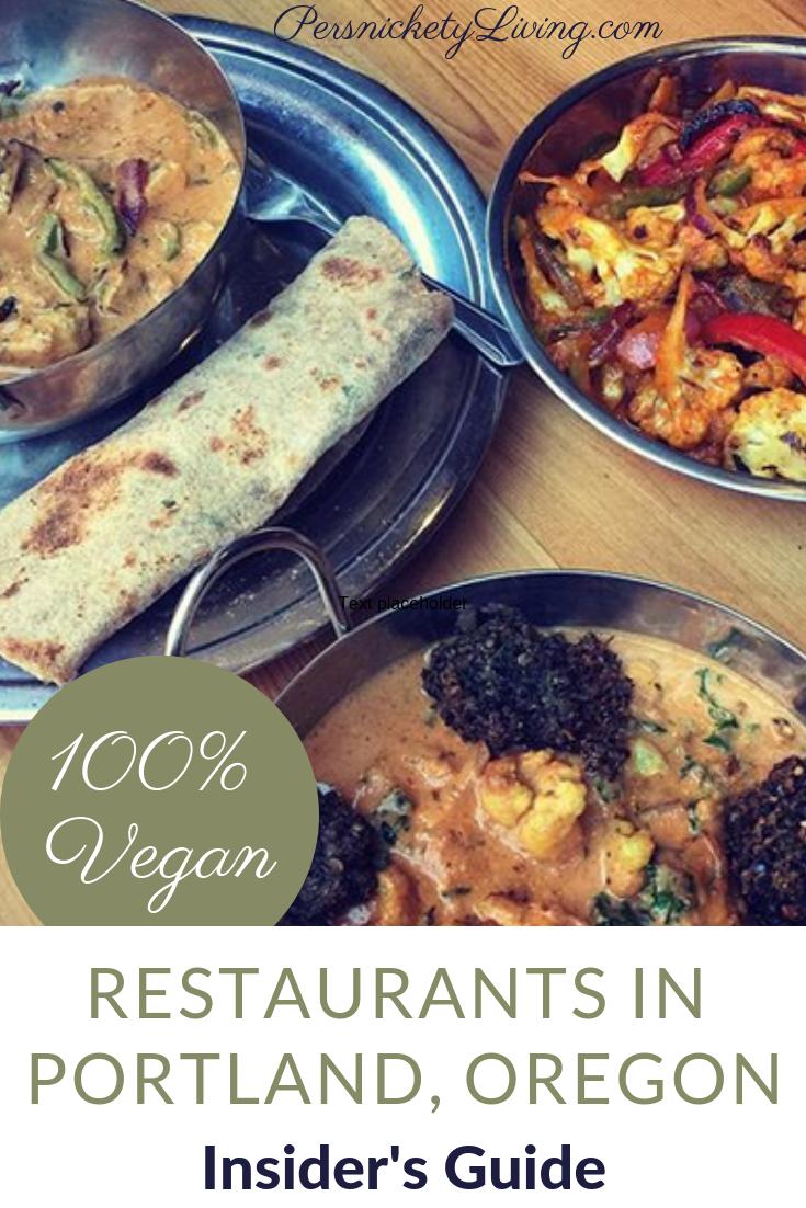 Vegan Restaurants Portland Oregon Persnickety Living Vegan Restaurants Plant Based Vegan Diet Vegan Guide
